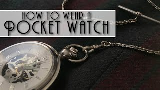 my1928 - How To Wear A Pocket Watch