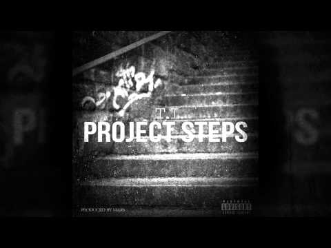 T.I. - Project Steps (Audio)