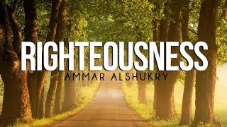 Righteousness – Poem By: Ammar AlShukry