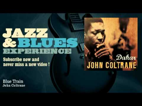 John Coltrane - Blue Train - JazzAndBluesExperience