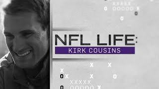 Kirk Cousins Free Agency Journey to the Vikings | NFL Life