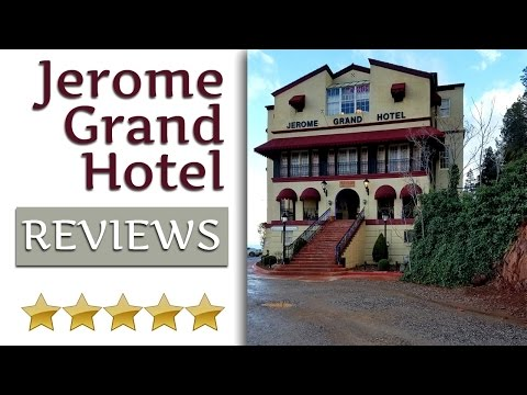 Lodging In Jerome AZ - The Grand Hotel REVIEWS | 928-634-8200
