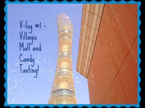 Qatar V-Log 01 - Out and About - Villaggio Mall and Trying New Candy