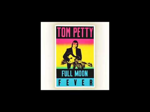 Tom Petty - Feel a Whole Lot Better