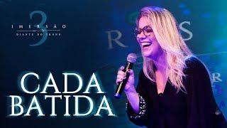 DIANTE DO TRONO | IMERSÃO 3 | 04 | CADA BATIDA | CLIPE OFICIAL