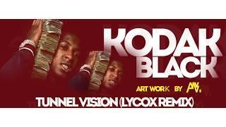 KODAK BLACK - TUNNEL VISION (Lycox Remix)