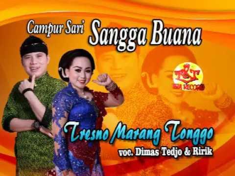 SANGGA BUANA-CAMPURSARI SANGGA BUANA- TRESNO MARANG-DIMAS TEDJO feat RIRIK TONGGO