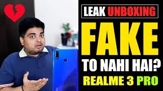 REALME 3 PRO LEAK UNBOXING FAKE TO NAHI? |  ITNI CONFISION HAI