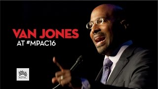 Van Jones Keynote Speech #LoveArmy #MPAC16