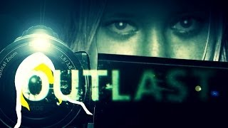 Outlast (P1) TURN DOWN YOUR VOLUME!