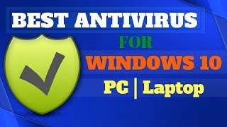 Top 10 Best Antivirus for Windows 10 PC/Laptop in 2019