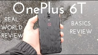 OnePlus 6T Basics Video (Real World Review)
