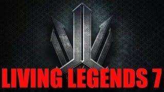 LIVING LEGENDS 7 TRAILER!!!