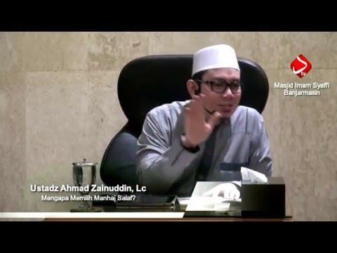 Mengapa Memilih Manhaj Salaf - Ustadz Ahmad Zainuddin, Lc ?