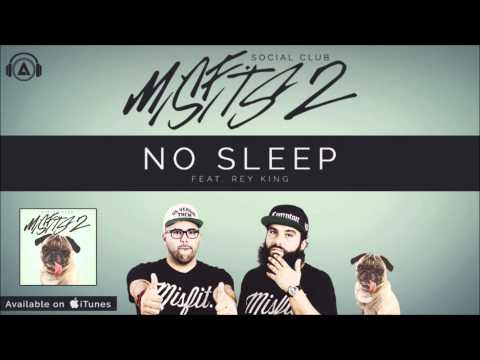 Social Club - No Sleep ft. Rey King [MISFITS 2]