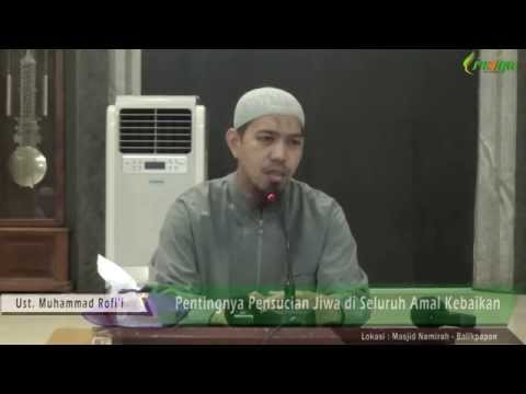 Ust. Muhammad Rofi'i - Pentingnya Pensucian Jiwa Di Seluruh Amal Kebaikan