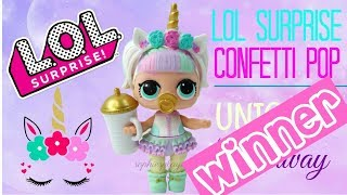 LOL Surprise Unicorn Giveaway Winner!  LOL Surprise Confetti Pop Wave 2 Series 3