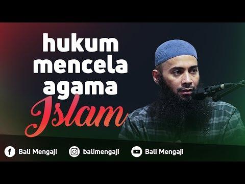 Hukum Mencela Agama Islam - Ustadz Dr. Syafiq Riza Basalamah, MA