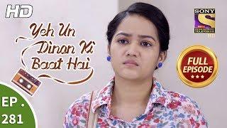 Yeh Un Dinon Ki Baat Hai - Ep 281 - Full Episode - 8th October, 2018