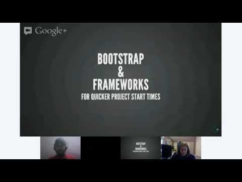 Boostrap and Frameworks for quicker project start times