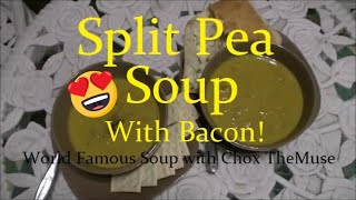 World Famous Homemade Split Pea Soup with Bacon