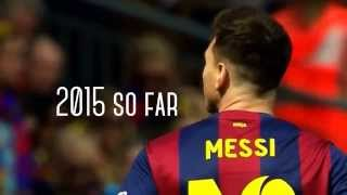 Lionel Messi - 2015 Is My Year (HD)