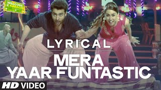 'Mera Yaar Funtastic' Full Song with LYRICS | Welcome 2 Karachi | T-series