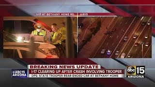 I-17/Bethany Home reopens after DPS trooper involved in crash