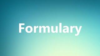 Formulary - Medical Definition and Pronunciation
