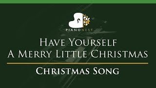 Have Yourself A Merry Little Christmas Lower Key Piano Karaoke Sing Along