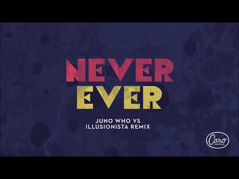 Caro Emerald - Never Ever (Juno Who vs Illusionista Remix)