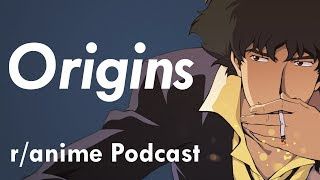 The Origins Episode - The /r/Anime Podcast