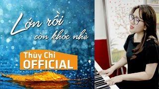 Lớn Rồi Còn Khóc Nhè   Thuỳ Chi   Piano Live