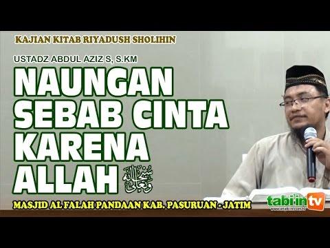 Naungan Sebab Cinta Karena Allah Taala -  Ustadz Abdul Aziz S, S.KM