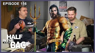 Half in the Bag Episode 156: Aquaman