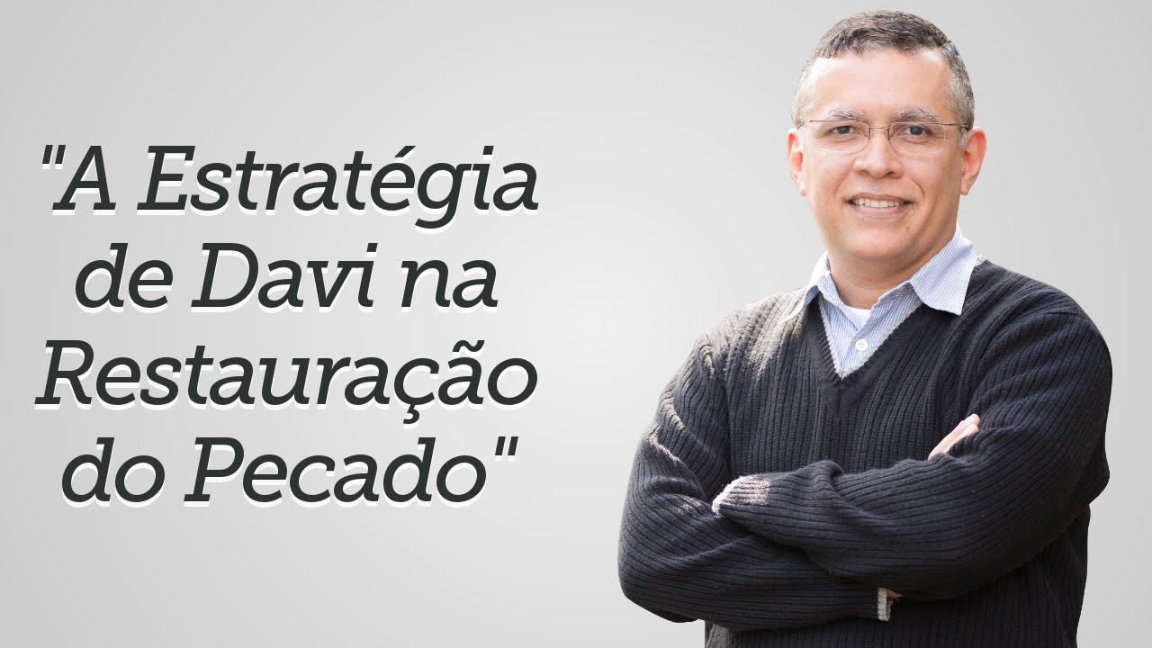 """""""A Estratégia de Davi na Restauração do Pecado""""- Daniel Santos"""