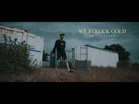 We Struck Gold - No Tomorrow (OFFICIAL MUSIC VIDEO)