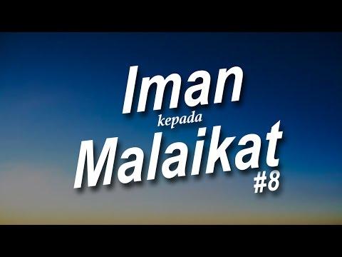 Iman Kepada Malaikat dan Tugas-Tugas Malaikat #8 Ustadz Khairullah Anwar Luthfi, Lc