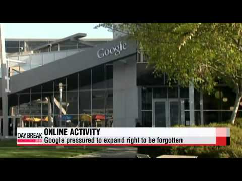 Google pressured to expand right to be forgotten   구글 롸잇투비포거튼