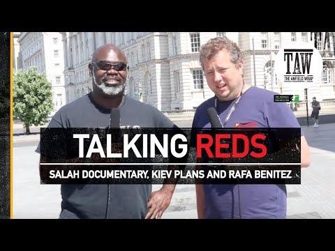 Salah Documentary, Kiev Plans and Rafa Benitez | TALKING REDS