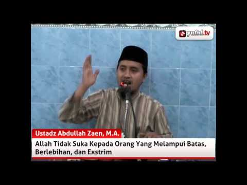 Jangan Ekstrim Dan Berlebihan - Ceramah Singkat Islam Ustadz Abdullah Zaen