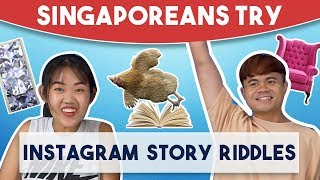 Singaporeans Try: Instagram Story Riddles