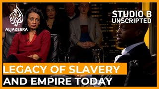 The legacy of slavery and Empire today | Studio B, Unscripted (web extra)
