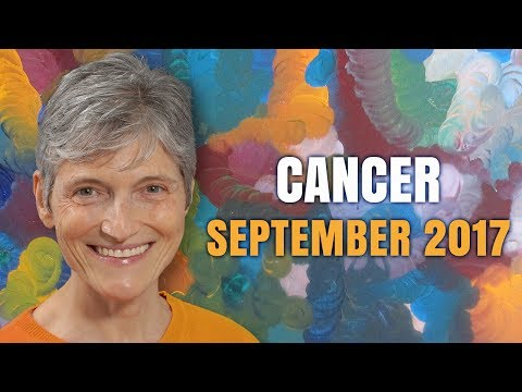 CANCER September 2017 Horoscope | Magical moments ahead!