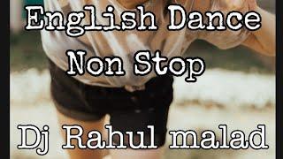 English Dance Non Stop Dj Rahul malad