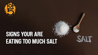 5 signs you are eating too much salt