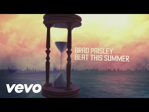 Brad Paisley - Beat This Summer - Lyric Video