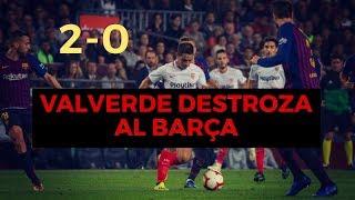 SEVILLA VS BARCELONA 2-0 | RESUMEN Y ANÁLISIS | COPA DEL REY. CUARTOS DE FINAL 2018/19