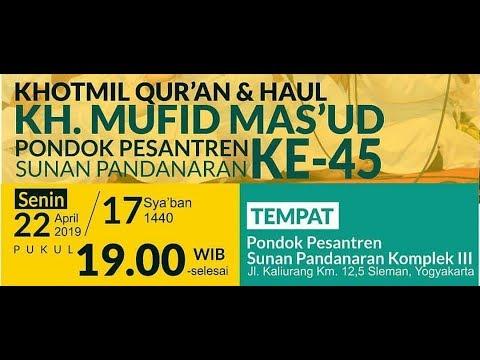 Live Khotmil Quran Dan Haul K H Mufid Masud Ponpes Sunan Pandanaran Ke Yogyakarta