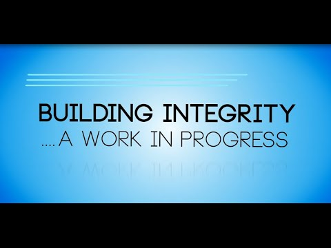 Building Integrity... A Work In Progress